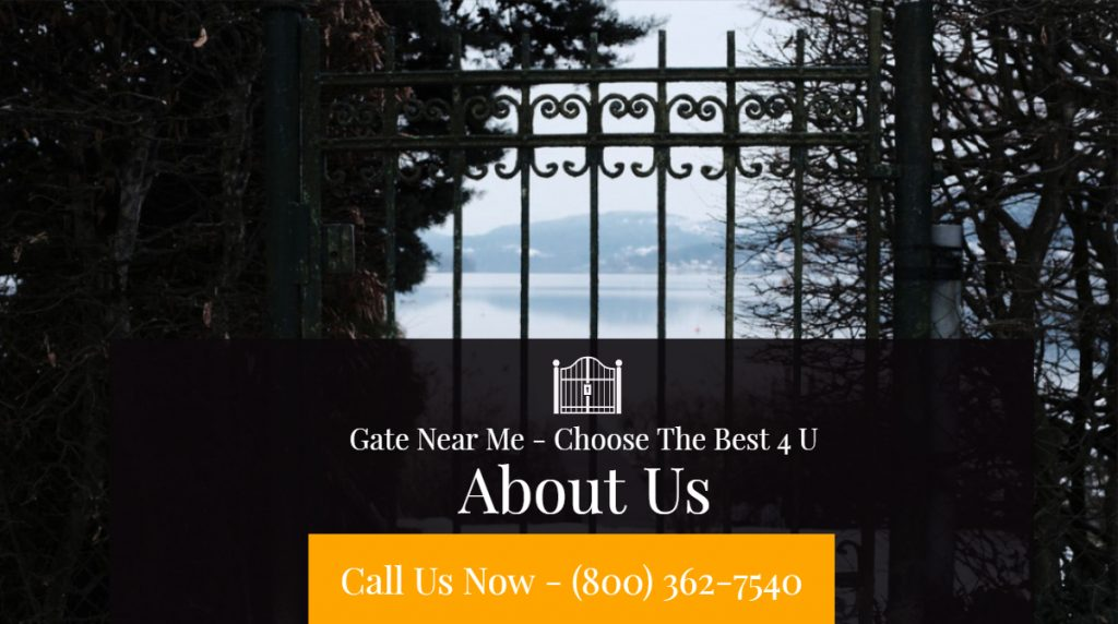 About Us Gate Near Me