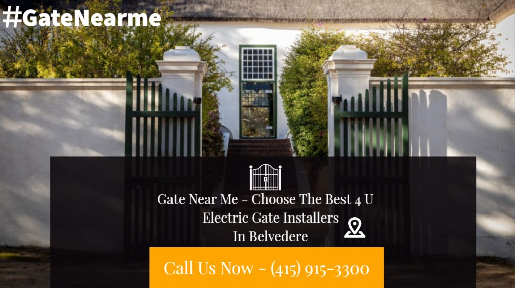 Electric Gate Installers Belvedere - Electric Gate Installers In Belvedere CA | Electric Gate Installers In Belvedere